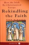 Rekindling the Faith: How the Irish Brought Christianity Back to Europe