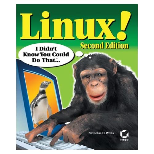 Linux! I Didn't Know You Could Do That... by Nicholas D. Wells (2001-05-20)
