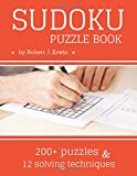 Sudoku Puzzle Book: 200+ Sudoku Puzzles (Easy, Medium, Hard, Very Hard), 12 Sudoku Solving Techniques