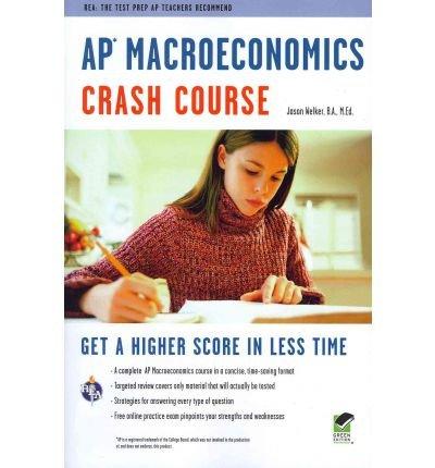 [( AP Macroeconomics Crash Course (Advanced Placement (AP) Crash Course) [ AP MACROECONOMICS CRASH COURSE (ADVANCED PLACEMENT (AP) CRASH COURSE) ] By Welker, Jason ( Author )Oct-13-2011 Paperback By Welker, Jason ( Author ) Paperback Oct - 2011)] Paperback