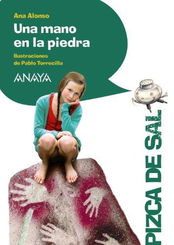 Una mano en la piedra (Literatura Infantil (6-11 Años) - Pizca De Sal) por Ana Alonso