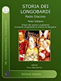 Storia dei Longobardi : Historia Langobardorum (Foro Barbarico Vol. 2)