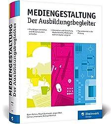 Mediengestaltung: Der Ausbildungsbegleiter - aktuell zur Prüfungsvorbereitung
