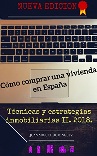 Cómo comprar una vivienda en España. Técnicas y estrategias ...