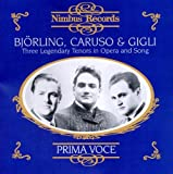 Bjorling, Caruso, Gigli - Three Legendary Tenors in Opera and Song