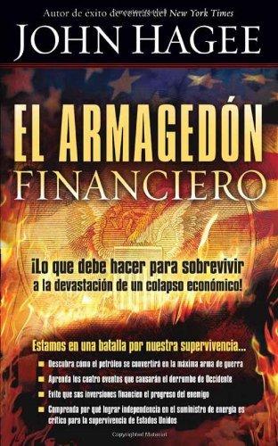 El Armaged??n financiero: ??Lo que debe saber para sobrevivir a la devastaci??n de un colapso econ??mico! (Spanish Edition) by John Hagee (2008-11-11)