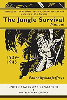Descargar Jungle Survival Manual 1944: Instructions on Warfare, Terrain, Endurance and the Dangers of the Tropics Epub Gratis