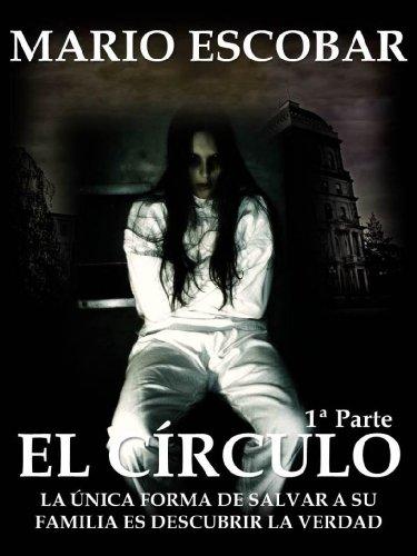 El Círculo (Single 1º): La novela más inquietante que ha atrapado a decenas de miles de lectores por Mario Escobar