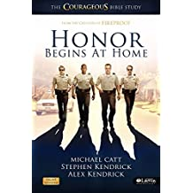Honor Begins at Home - Member Book: The COURAGEOUS Bible Study by Michael Catt (2011-10-03)