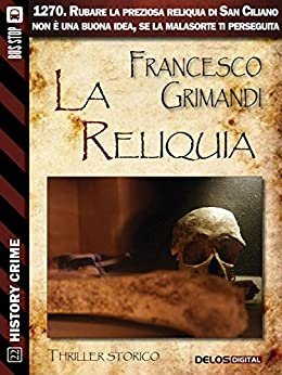 La reliquia (History Crime) di [Grimandi, Francesco]
