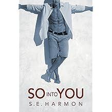 So Into You by S.E. Harmon (2016-01-04)
