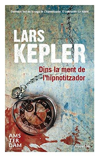 Dins la ment de l'hipnotitzador (Catalan Edition) por Lars Kepler