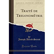 Traité de Trigonométrie (Classic Reprint)