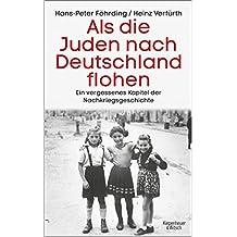 Als die Juden nach Deutschland flohen: Ein vergessenes Kapitel der Nachkriegsgeschichte