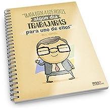 "Missborderlike - Cuaderno A5 - ""Trata bien a los frikis, algœn d'a trabajar‡s para uno de ellos' -Bill Gates-"