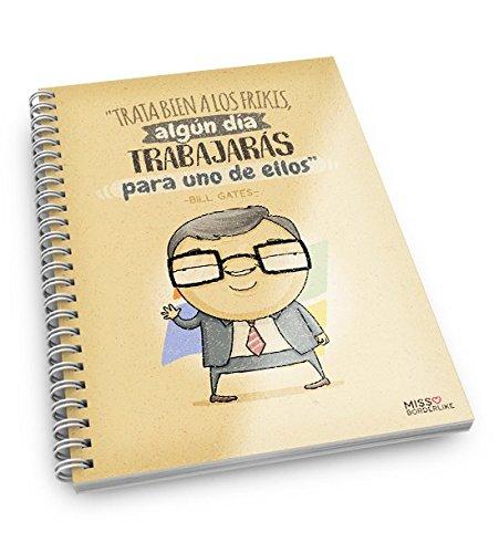 Missborderlike - Cuaderno A5 - 'Trata bien a los frikis, algœn d'a trabajar‡s para uno de ellos' -Bill Gates-
