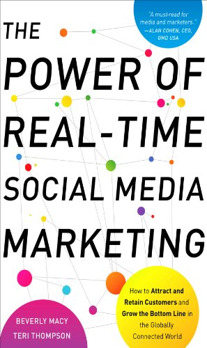 The Power of Real-Time Social Media Marketing: How to Attract and Retain Customers and Grow the Bottom Line in the Globally Connected World (English Edition)