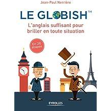 Le globish: L'anglais suffisant pour briller en toutes situation - En 26 étapes