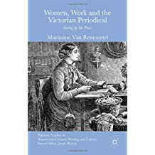 Women, Work and the Victorian Periodical: Living by the Press (Palgrave Studies in Nineteenth-Century Writing and Culture)