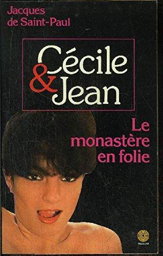 Le Monastère en folie (Cécile et Jean)