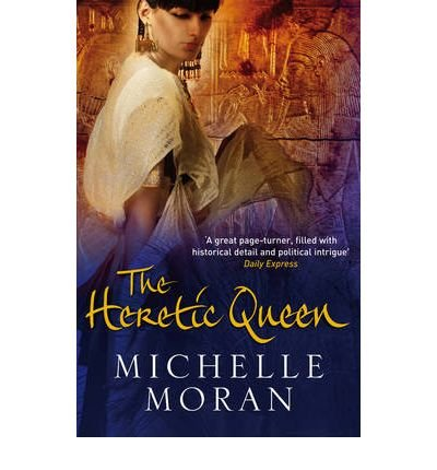 [(The Heretic Queen)] [Author: Michelle Moran] published on (December, 2008)