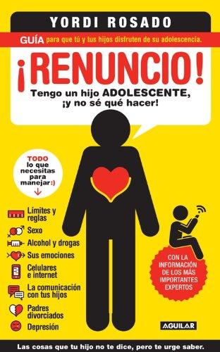 Renuncio!: Tengo un Hijo Adolecente, y No Se Que Hacer! = I Give Up!
