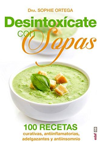 Desintoxícate con sopas.100 recetas curativas, antiinflamatorias, adelgazantes y antiinsomnio (Plus Vitae) por Sophie Ortega