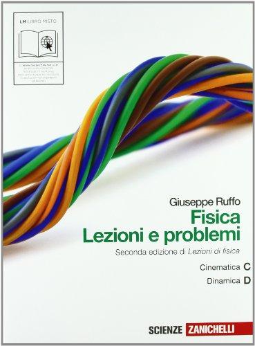 Fisica: lezioni e problemi. Vol. C-D. Per le Scuole superiori. Con espansione online