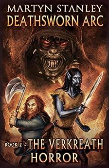 The Verkreath Horror (Deathsworn Arc Book 2) by [Stanley, Martyn]