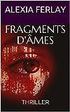 FRAGMENTS D'ÂMES: THRILLER