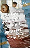 Learning Chinese Gongfu step by step 2.1 (Basic Stretches 2.1)