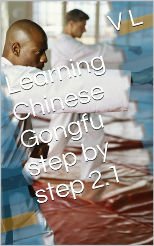 Learning Chinese Gongfu step by step 2.1 (Basic Stretches 2.1 Book 1) (English Edition) por V L