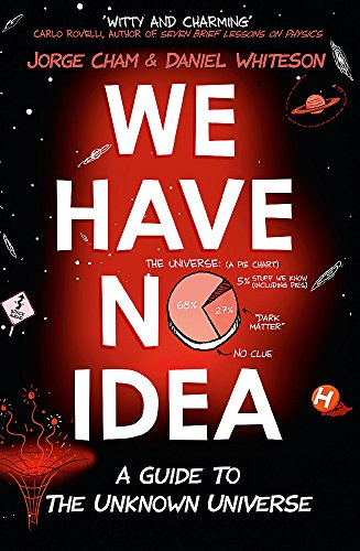We Have No Idea: A Guide to the Unknown Universe - 1 Explorer Lesen