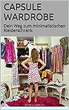 Capsule Wardrobe: Dein Weg zum minimalistischen Kleiderschrank