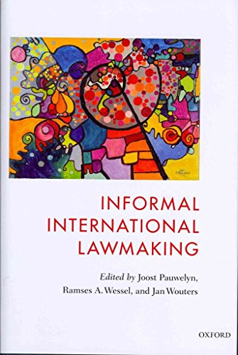 [(Informal International Lawmaking)] [Edited by Joost Pauwelyn ] published on (November, 2012)