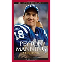 Peyton Manning: A Biography (Greenwood Biographies) by Lew Freedman (2009-08-10)