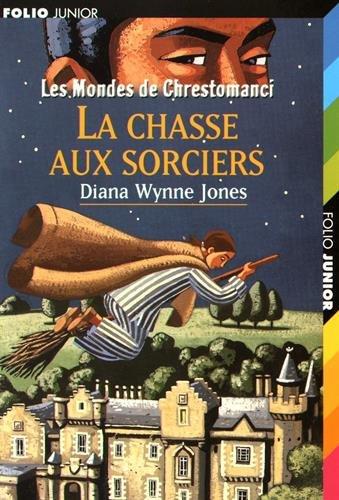 Les mondes de Chrestomanci : La chasse aux sorciers par From Gallimard jeunesse