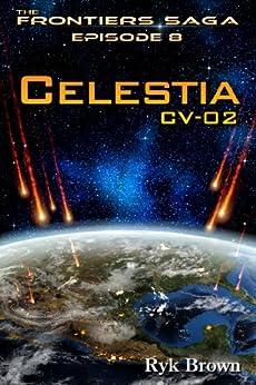 """Ep.#8 - """"Celestia: CV-02"""" (The Frontiers Saga) (English Edition) von [Brown, Ryk]"""