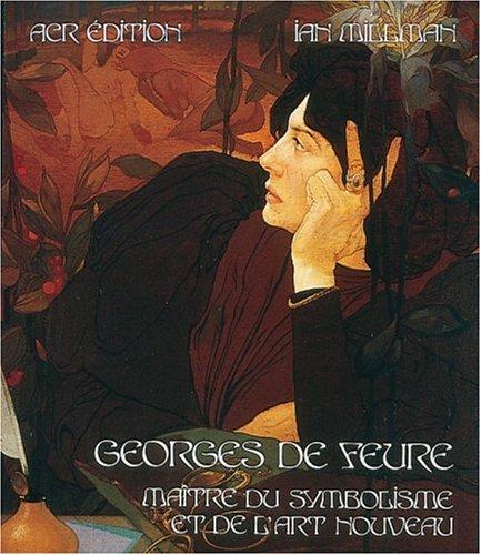 Georges de Feure, maître du symbolisme et de l&#3...