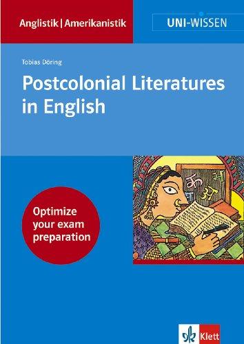 Uni Wissen Postcolonial Literatures in English: Anglistik/Amerikanistik, Sicher im Studium (Uni-Wissen Anglistik/Amerikanistik)