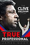 True Professional: The Clive Sullivan Story