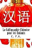 La Calligraphie Chinoise pour les Enfants