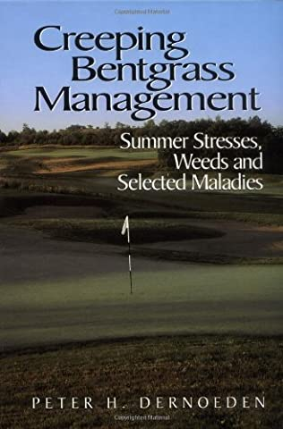 Creeping Bentgrass Management: Summer Stresses, Weeds and Selected Maladies