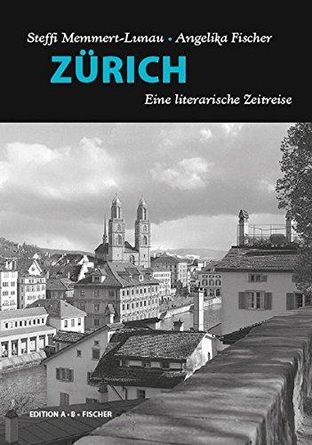 ZÜRICH: Eine literarische Zeitreise