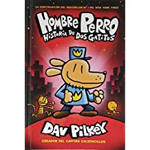 A Hombre Perro: Historia de DOS Gatitos (Dog Man: A Tale of Two Kitties) = Dog Man: A Tale of Two Kitties (Hombre perro / Dog Man)