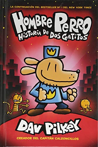 A Hombre Perro: Historia de DOS Gatitos (Dog Man: A Tale of Two Kitties) = Dog Man: A Tale of Two Kitties (Hombre perro / Dog Man) por Dav Pilkey