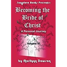Becoming the Bride of Christ: A Personal Journey (Volume 6) by Ms Marilynn Dawson (2012-08-23)
