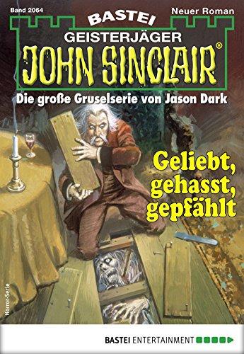 John Sinclair 2064 - Horror-Serie: Geliebt, gehasst, gepfählt