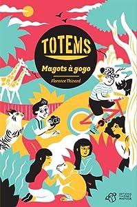 """Afficher """"Totems<br /> Magots à gogo"""""""