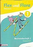 Flex und Flora - Deutsch 1 - Buchstabenheft 2: Grundschrift